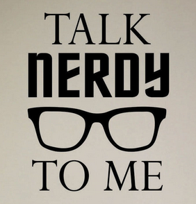 Talking About Nerdy Stuff